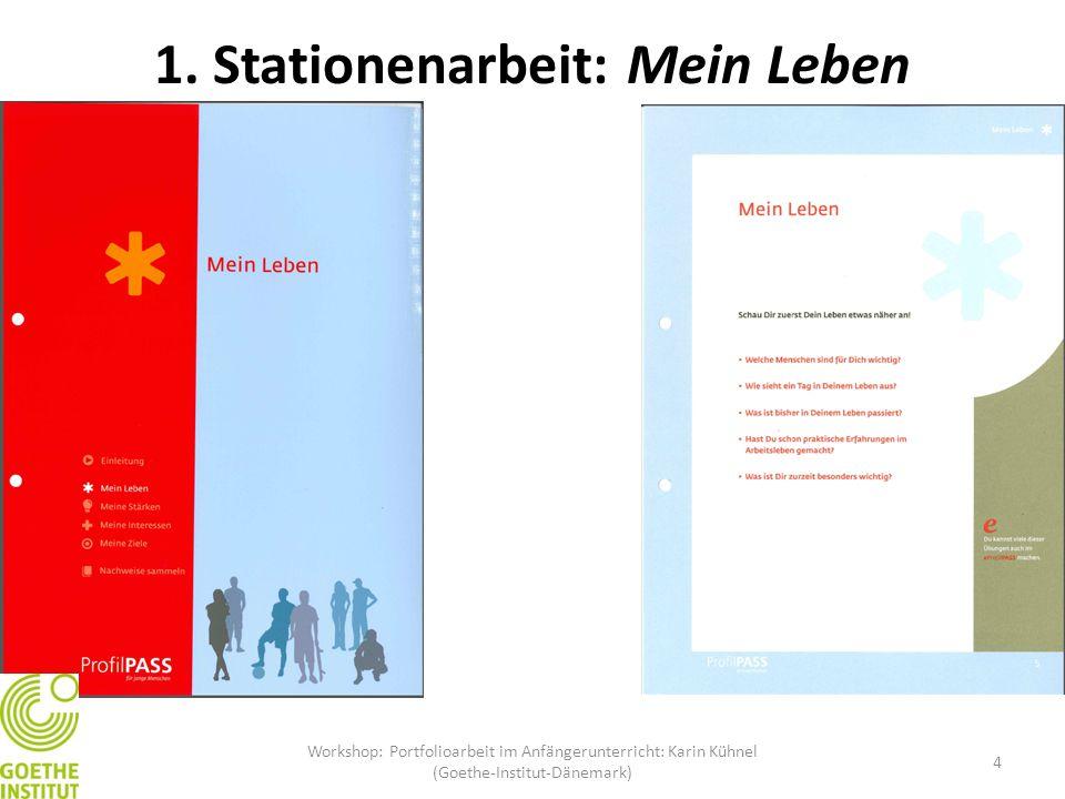 1. Stationenarbeit: Mein Leben 4 Workshop: Portfolioarbeit im Anfängerunterricht: Karin Kühnel (Goethe-Institut-Dänemark)