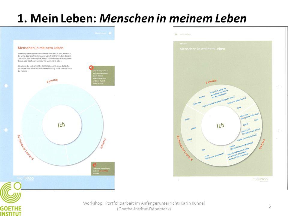 1. Mein Leben: Menschen in meinem Leben 5 Workshop: Portfolioarbeit im Anfängerunterricht: Karin Kühnel (Goethe-Institut-Dänemark)