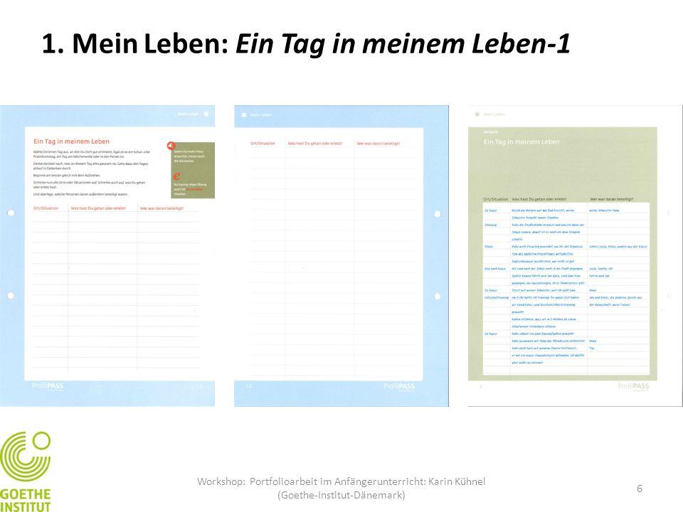 6 1. Mein Leben: Ein Tag in meinem Leben-1 Workshop: Portfolioarbeit im Anfängerunterricht: Karin Kühnel (Goethe-Institut-Dänemark)