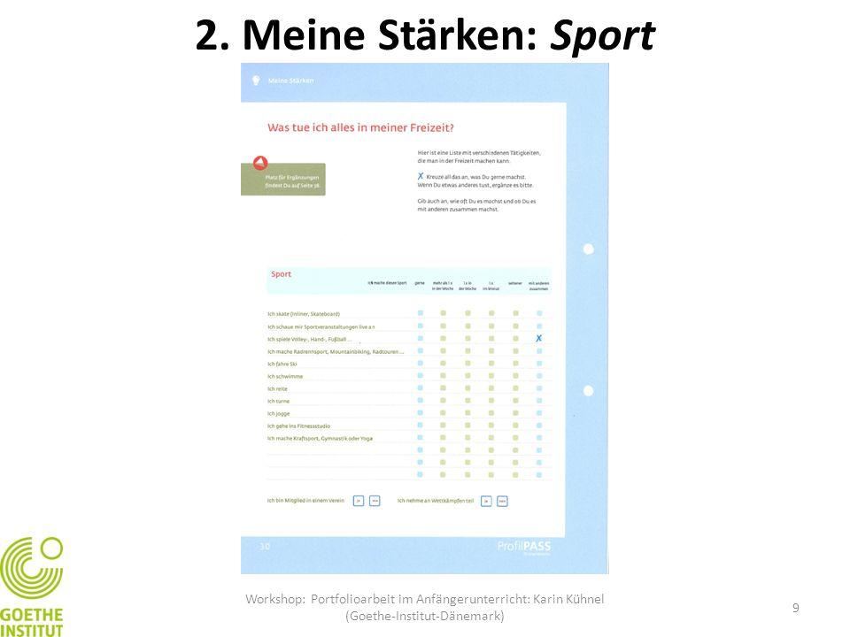 2. Meine Stärken: Sport 9 Workshop: Portfolioarbeit im Anfängerunterricht: Karin Kühnel (Goethe-Institut-Dänemark)