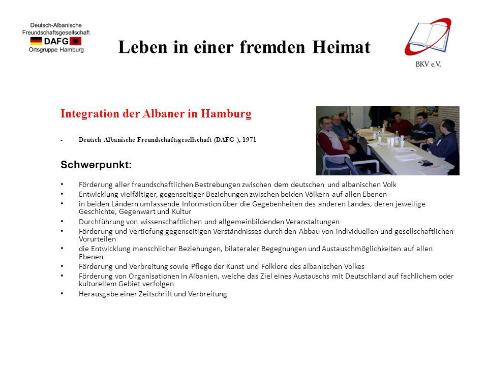 Leben in einer fremden Heimat Integration der Albaner in Hamburg -Deutsch Albanische Freundschaftsgesellschaft (DAFG ), 1971 Schwerpunkt: Förderung al