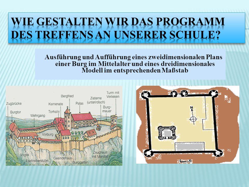 Ausführung und Aufführung eines zweidimensionalen Plans einer Burg im Mittelalter und eines dreidimensionales Modell im entsprechenden Maßstab