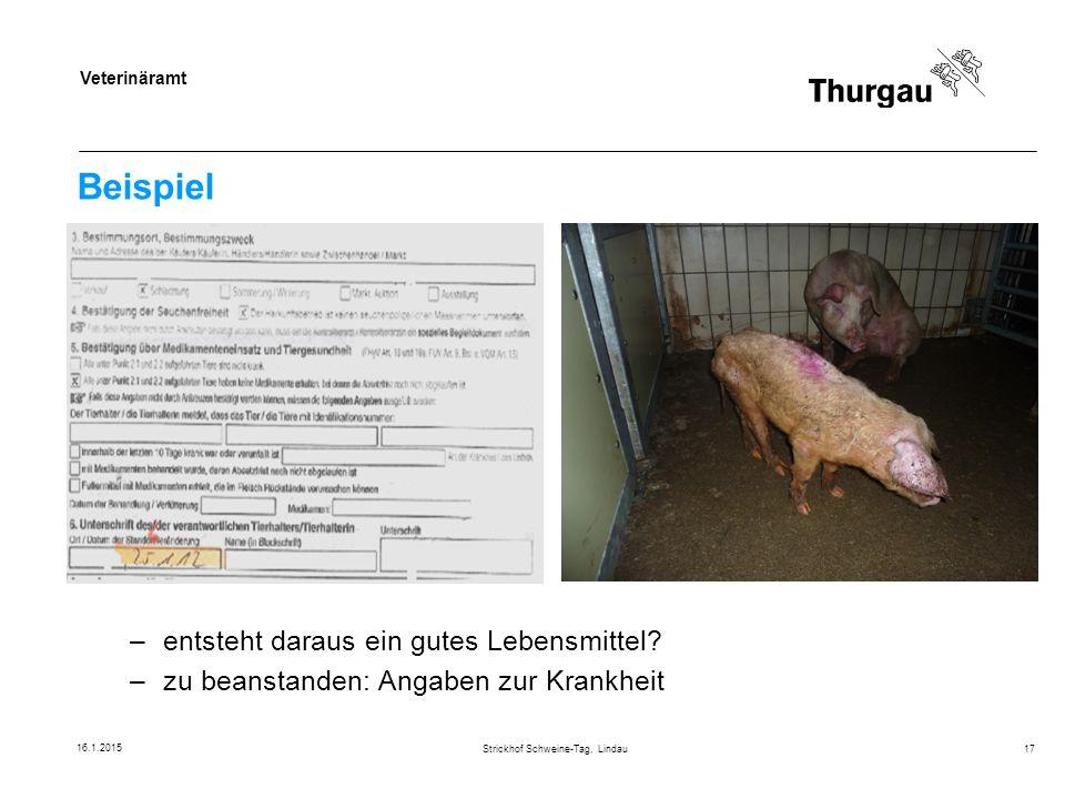 Veterinäramt Beispiel Strickhof Schweine-Tag, Lindau17 –entsteht daraus ein gutes Lebensmittel? –zu beanstanden: Angaben zur Krankheit 16.1.2015