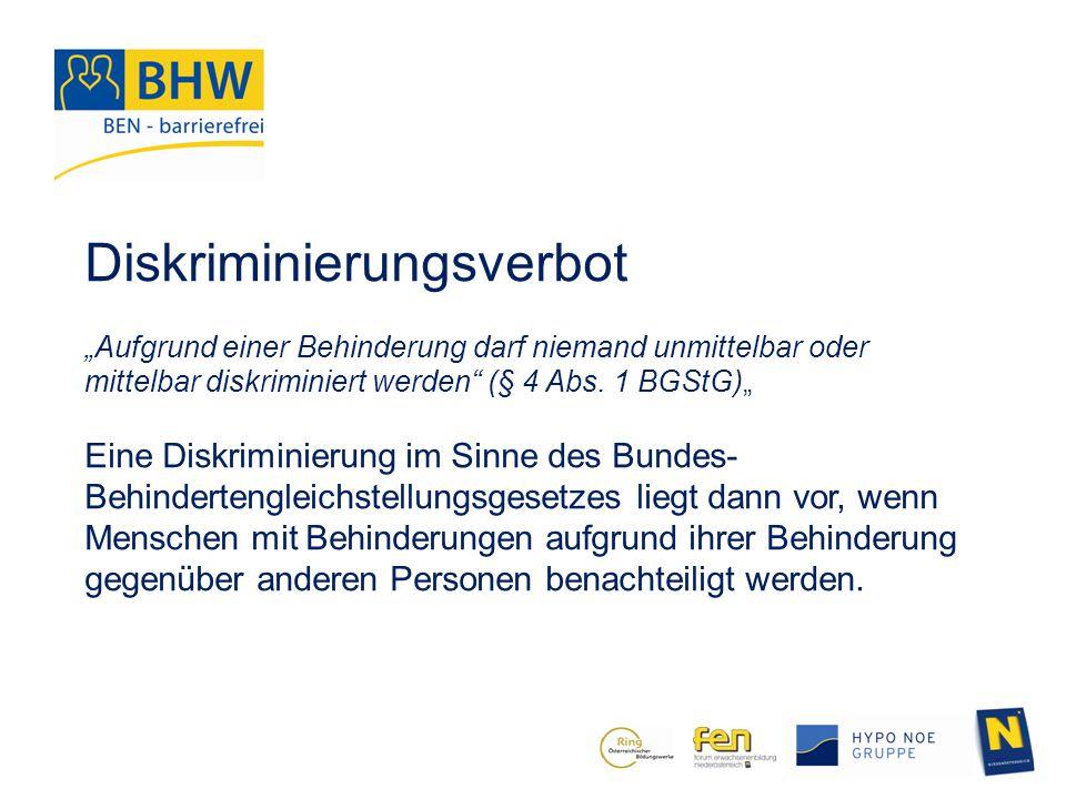 """Diskriminierungsverbot """"Aufgrund einer Behinderung darf niemand unmittelbar oder mittelbar diskriminiert werden"""" (§ 4 Abs. 1 BGStG)"""" Eine Diskriminier"""
