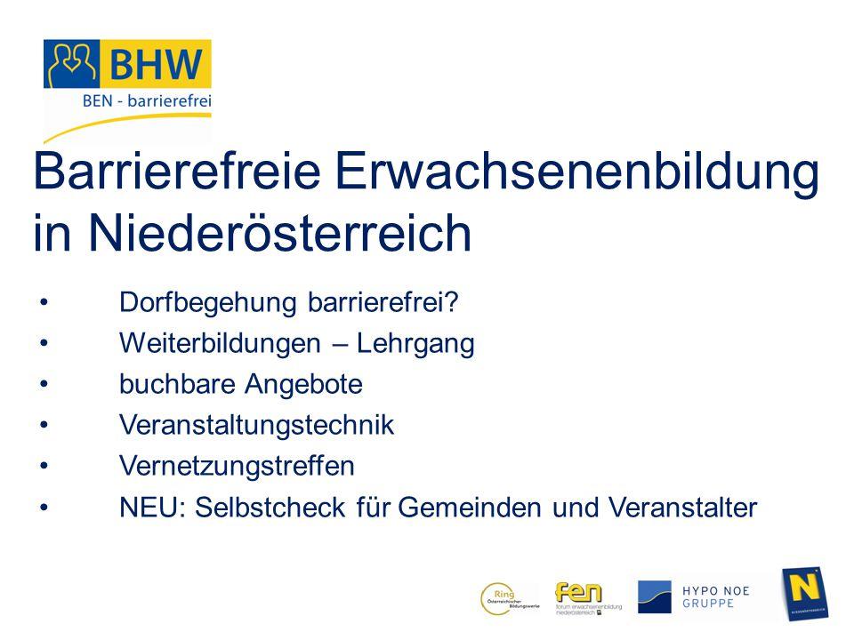 Barrierefreie Erwachsenenbildung in Niederösterreich Dorfbegehung barrierefrei? Weiterbildungen – Lehrgang buchbare Angebote Veranstaltungstechnik Ver
