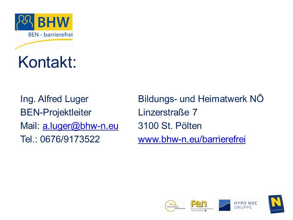 Kontakt: Ing. Alfred Luger BEN-Projektleiter Mail: a.luger@bhw-n.eua.luger@bhw-n.eu Tel.: 0676/9173522 Bildungs- und Heimatwerk NÖ Linzerstraße 7 3100