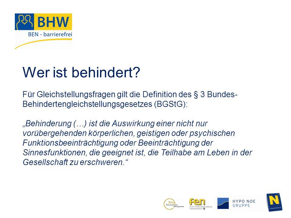 """Wer ist behindert? Für Gleichstellungsfragen gilt die Definition des § 3 Bundes- Behindertengleichstellungsgesetzes (BGStG): """"Behinderung (…) ist die"""