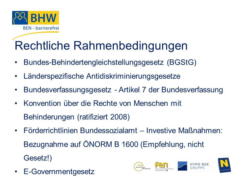 Rechtliche Rahmenbedingungen Bundes-Behindertengleichstellungsgesetz (BGStG) Länderspezifische Antidiskriminierungsgesetze Bundesverfassungsgesetz - A