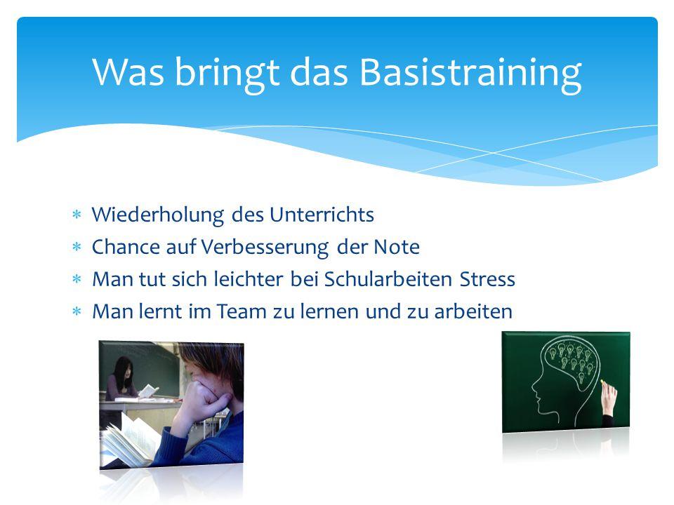  Wiederholung des Unterrichts  Chance auf Verbesserung der Note  Man tut sich leichter bei Schularbeiten Stress  Man lernt im Team zu lernen und z