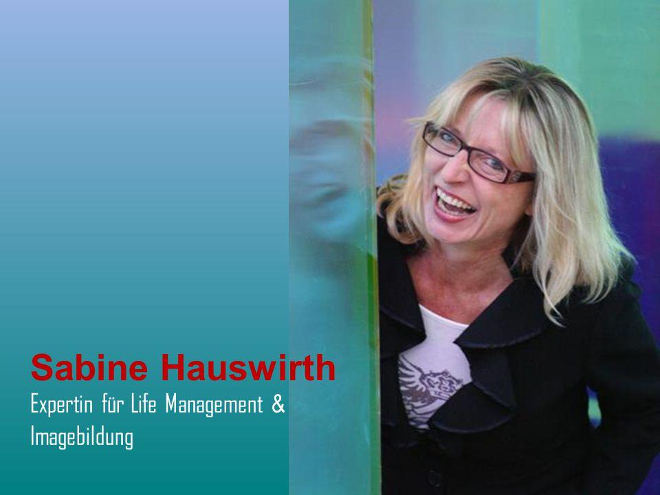 Sabine Hauswirth Expertin für Life Management & Imagebildung