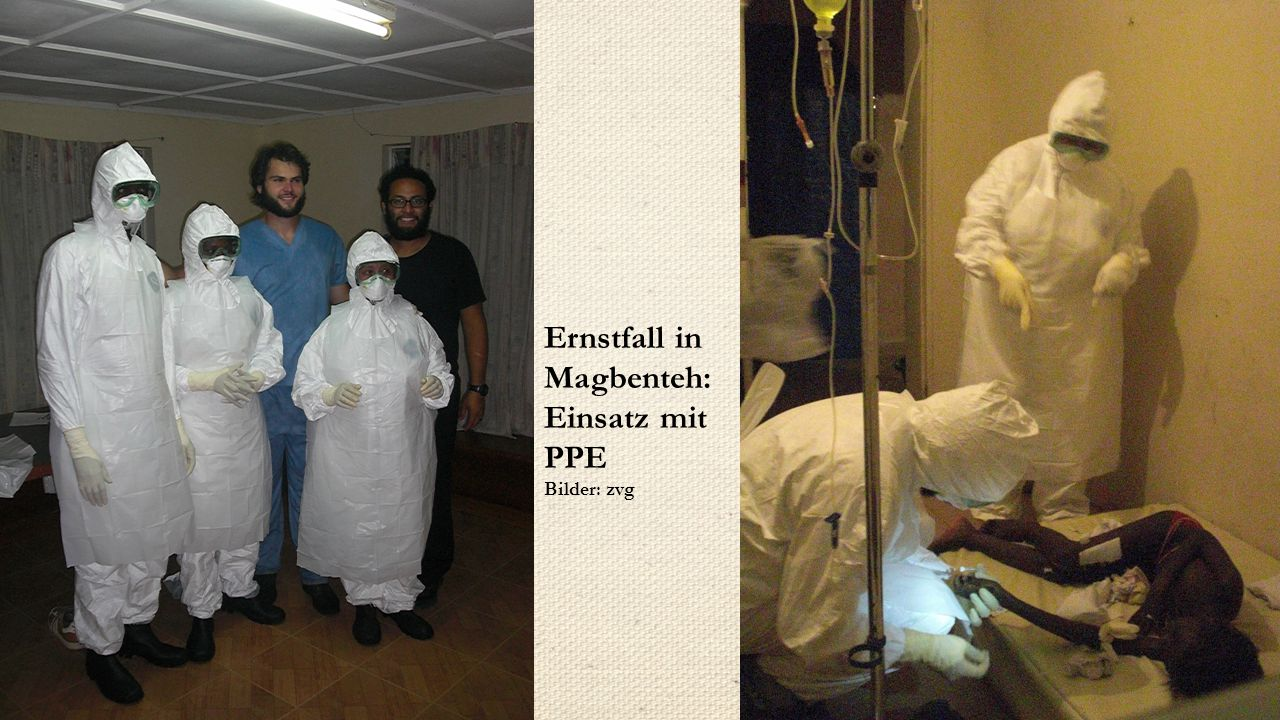 Ernstfall in Magbenteh: Einsatz mit PPE Bilder: zvg