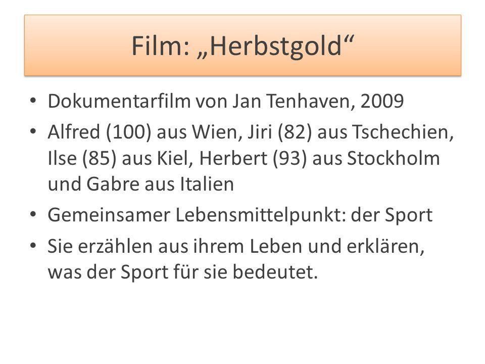 """Film: """"Herbstgold"""" Dokumentarfilm von Jan Tenhaven, 2009 Alfred (100) aus Wien, Jiri (82) aus Tschechien, Ilse (85) aus Kiel, Herbert (93) aus Stockho"""