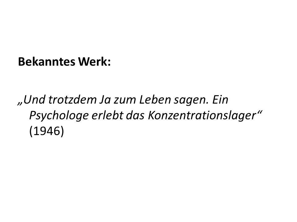 """Bekanntes Werk: """"Und trotzdem Ja zum Leben sagen. Ein Psychologe erlebt das Konzentrationslager"""" (1946)"""