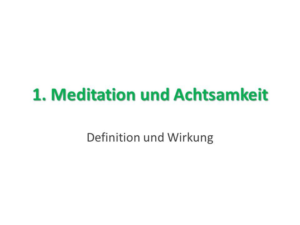 1. Meditation und Achtsamkeit Definition und Wirkung
