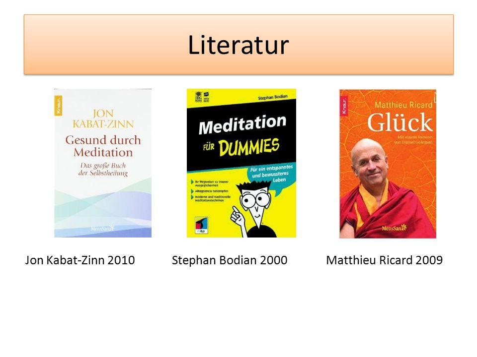 Literatur Jon Kabat-Zinn 2010Stephan Bodian 2000Matthieu Ricard 2009