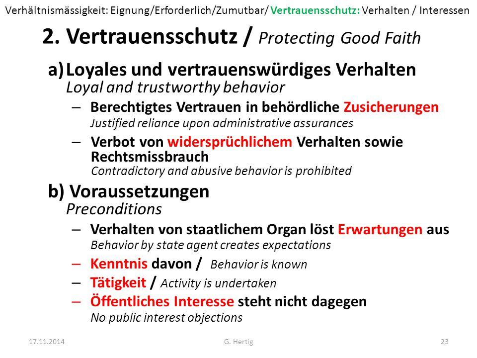 2. Vertrauensschutz / Protecting Good Faith a)Loyales und vertrauenswürdiges Verhalten Loyal and trustworthy behavior – Berechtigtes Vertrauen in behö