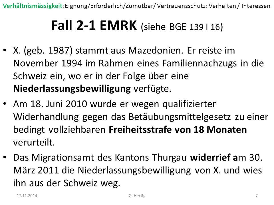 Fall 2-1 EMRK (siehe BGE 139 I 16 ) X. (geb. 1987) stammt aus Mazedonien.
