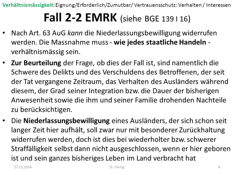 Fall 2-2 EMRK (siehe BGE 139 I 16 ) Nach Art.