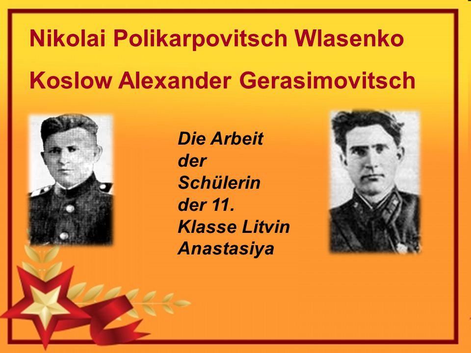 Nikolai Polikarpovitsch Wlasenko Koslow Alexander Gerasimovitsch Die Arbeit der Schülerin der 11. Klasse Litvin Anastasiya