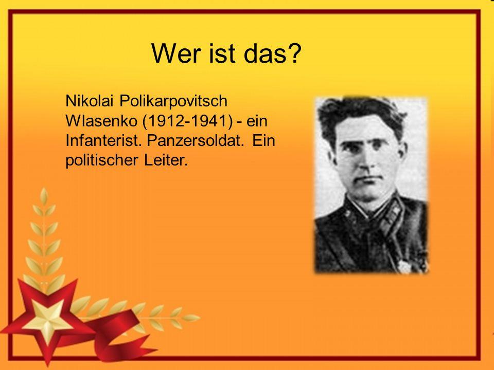 Wer ist das? Nikolai Polikarpovitsch Wlasenko (1912-1941) - ein Infanterist. Panzersoldat. Ein politischer Leiter.
