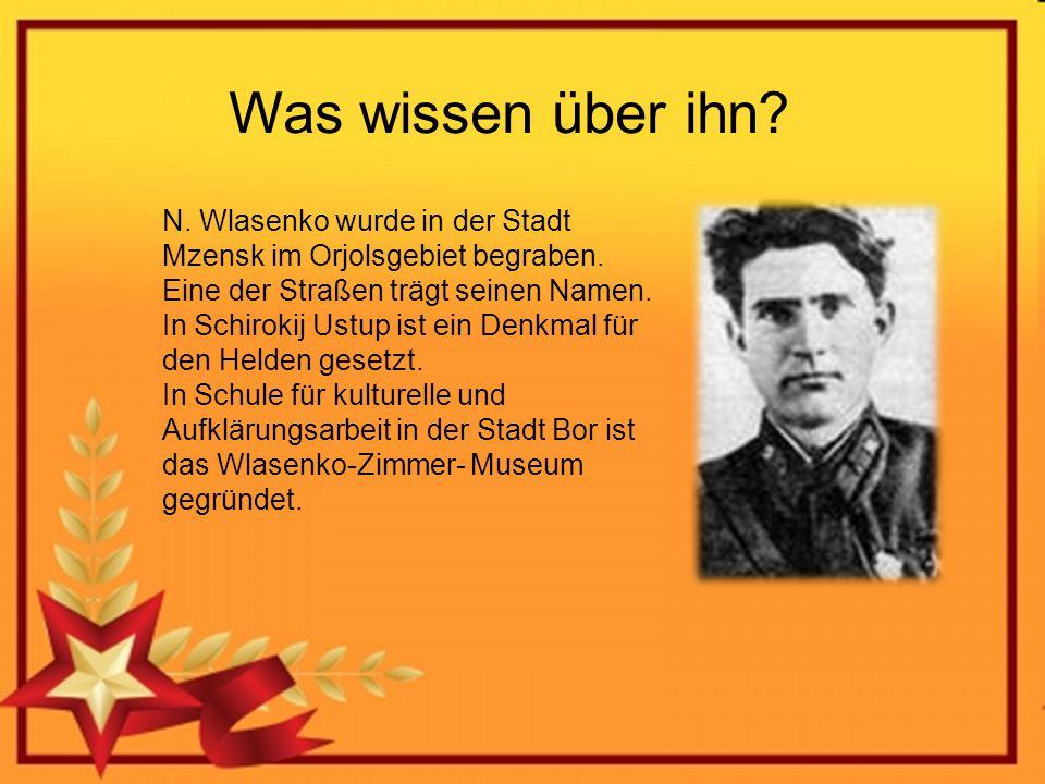 Wer ist das.Koslow Alexander Gerasimovitsch (06.02.1918 - 22.11.1943) der Richtkanonier des 53.