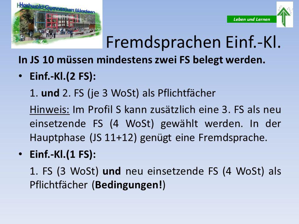 Leben und Lernen Fremdsprachen Einf.-Kl. In JS 10 müssen mindestens zwei FS belegt werden.