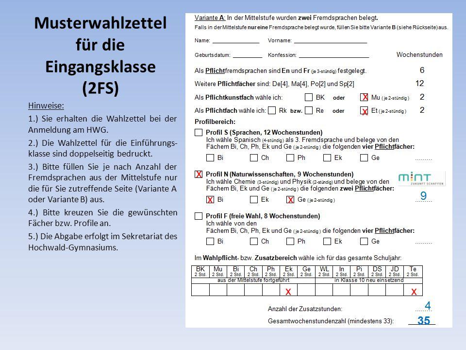 Musterwahlzettel für die Eingangsklasse (2FS) Hinweise: 1.) Sie erhalten die Wahlzettel bei der Anmeldung am HWG.