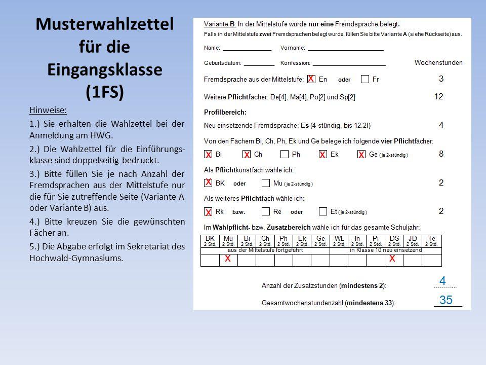 Musterwahlzettel für die Eingangsklasse (1FS) Hinweise: 1.) Sie erhalten die Wahlzettel bei der Anmeldung am HWG.