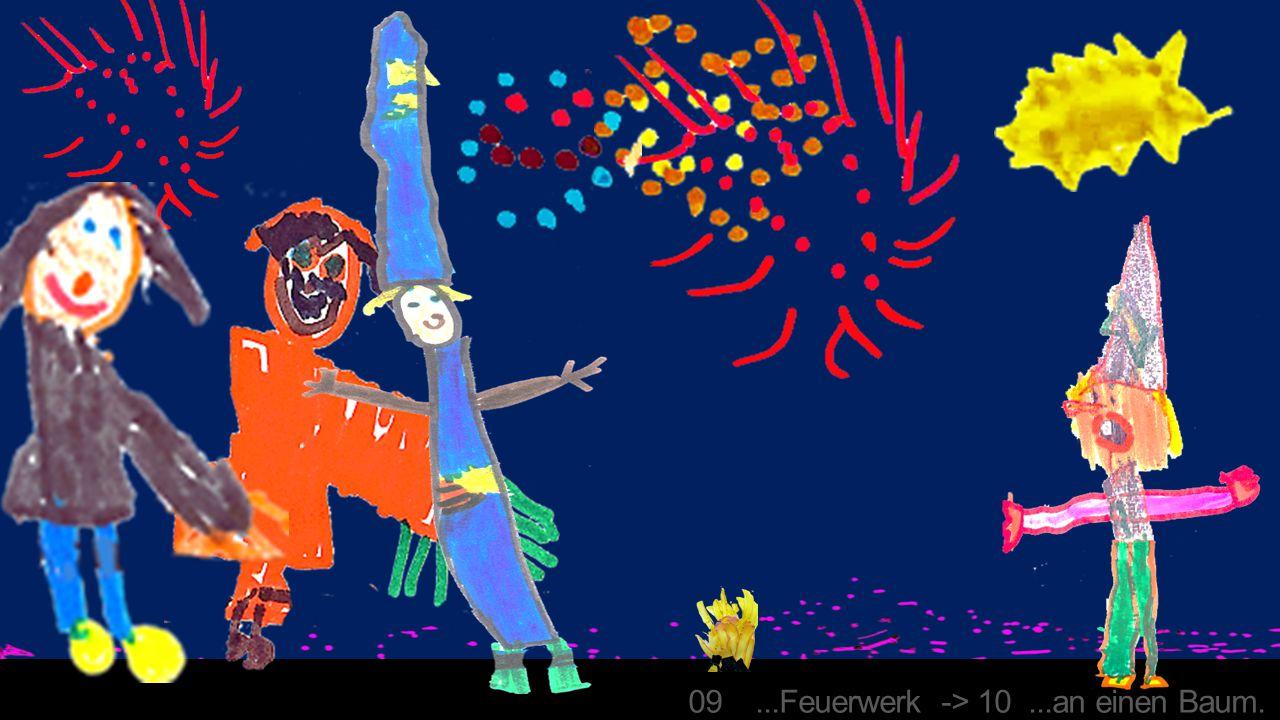 09...Feuerwerk -> 10...an einen Baum.