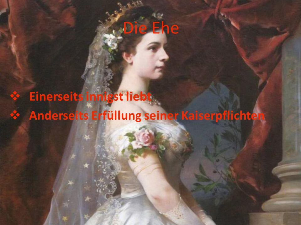 Die Ehe  Einerseits innigst liebt  Anderseits Erfüllung seiner Kaiserpflichten