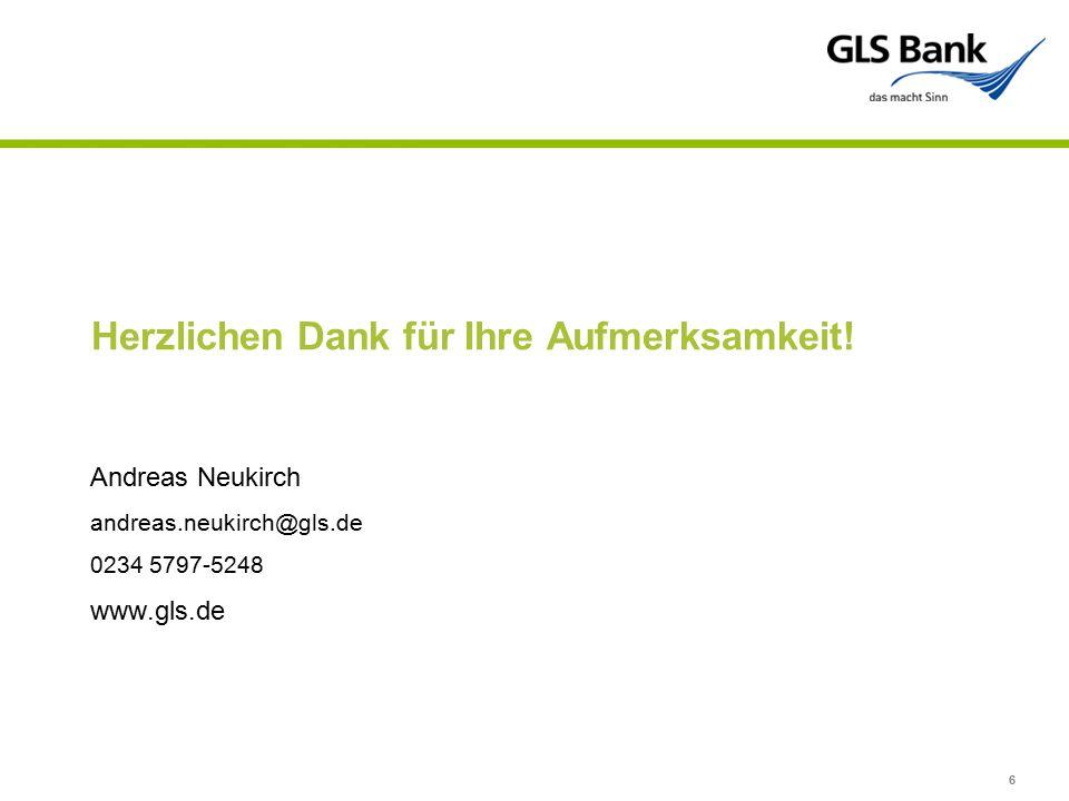 6 Herzlichen Dank für Ihre Aufmerksamkeit! Andreas Neukirch andreas.neukirch@gls.de 0234 5797-5248 www.gls.de