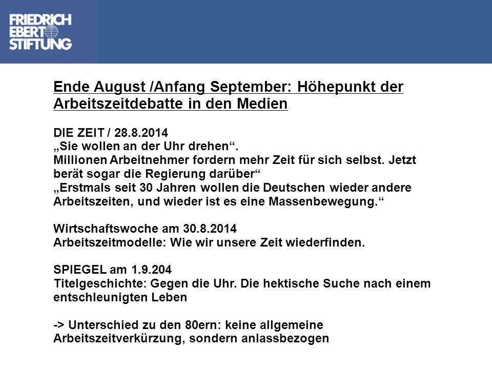 """Ende August /Anfang September: Höhepunkt der Arbeitszeitdebatte in den Medien DIE ZEIT / 28.8.2014 """"Sie wollen an der Uhr drehen"""". Millionen Arbeitneh"""