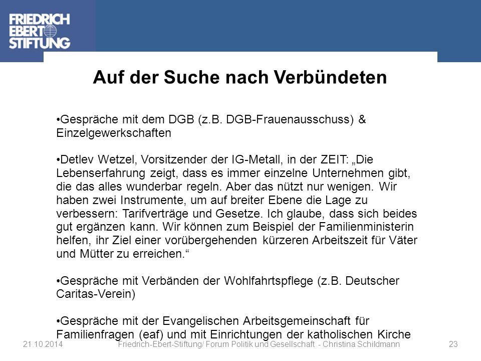Auf der Suche nach Verbündeten Gespräche mit dem DGB (z.B. DGB-Frauenausschuss) & Einzelgewerkschaften Detlev Wetzel, Vorsitzender der IG-Metall, in d
