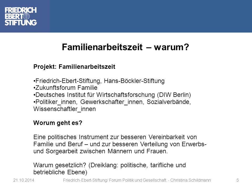Projekt: Familienarbeitszeit Friedrich-Ebert-Stiftung, Hans-Böckler-Stiftung Zukunftsforum Familie Deutsches Institut für Wirtschaftsforschung (DIW Be