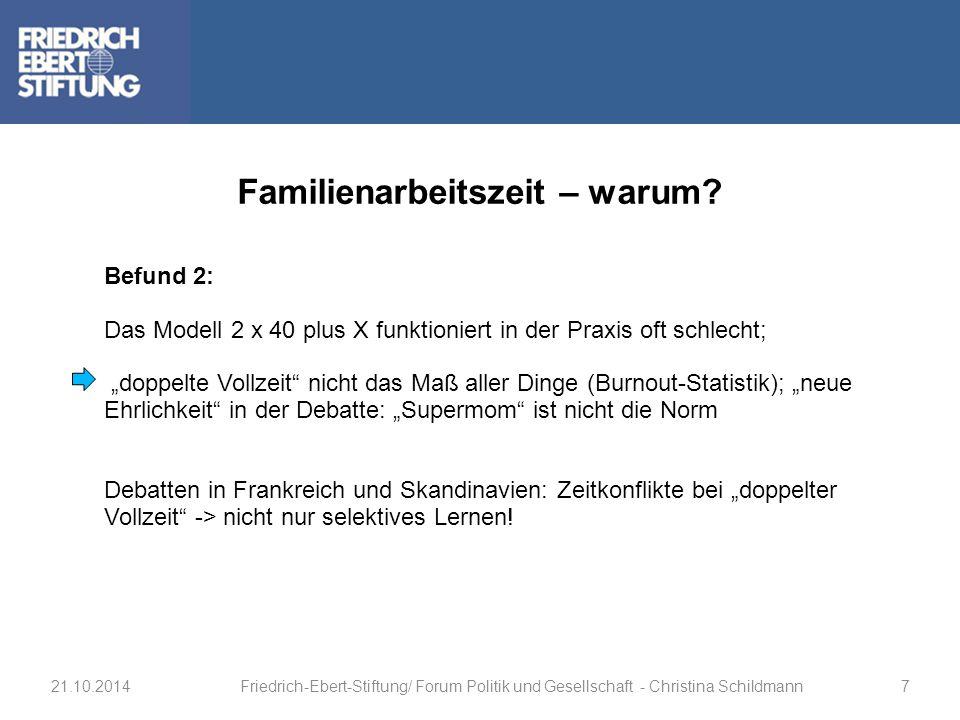 """Befund 2: Das Modell 2 x 40 plus X funktioniert in der Praxis oft schlecht; """"doppelte Vollzeit"""" nicht das Maß aller Dinge (Burnout-Statistik); """"neue E"""