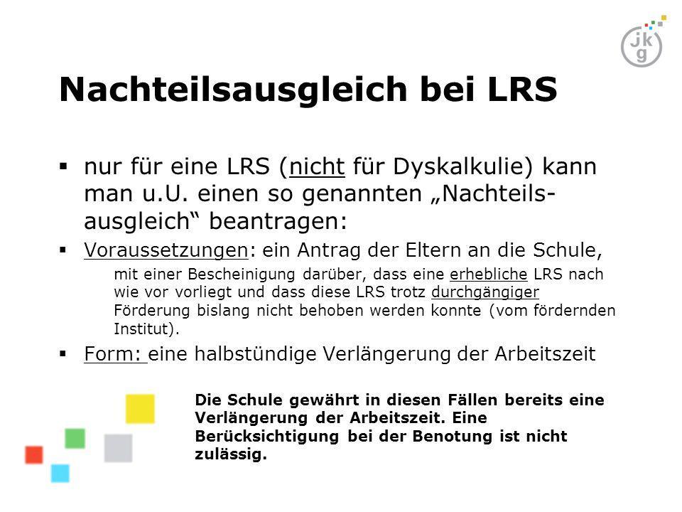 Nachteilsausgleich bei LRS  nur für eine LRS (nicht für Dyskalkulie) kann man u.U.