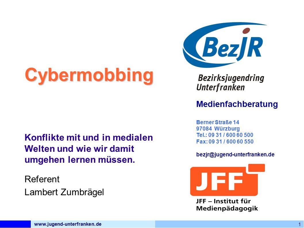 www.jugend-unterfranken.de 1 Medienfachberatung Berner Straße 14 97084 Würzburg Tel.: 09 31 / 600 60 500 Fax: 09 31 / 600 60 550 bezjr@jugend-unterfranken.de Cybermobbing Konflikte mit und in medialen Welten und wie wir damit umgehen lernen müssen.