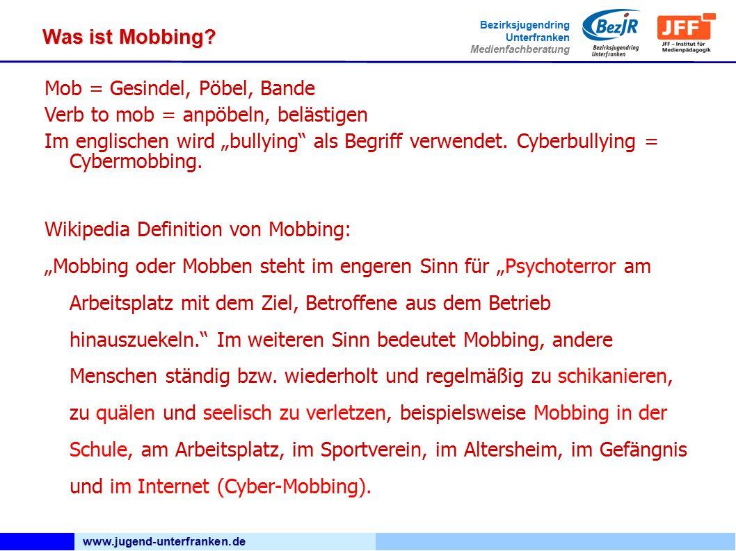 www.jugend-unterfranken.de Bezirksjugendring Unterfranken Medienfachberatung Was ist Mobbing.