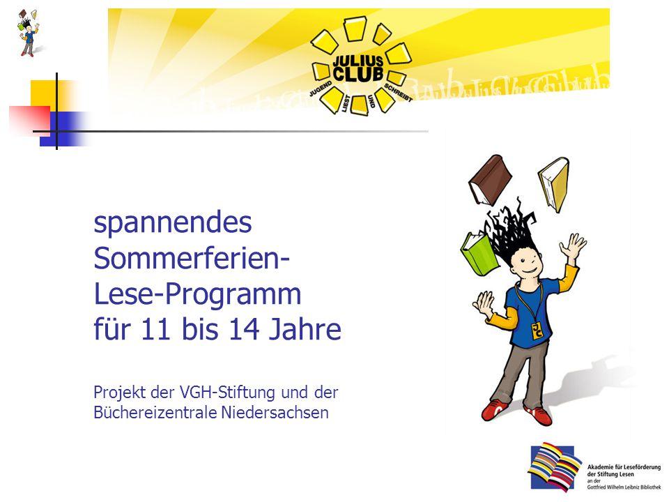 spannendes Sommerferien- Lese-Programm für 11 bis 14 Jahre Projekt der VGH-Stiftung und der Büchereizentrale Niedersachsen