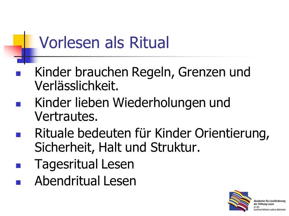Vorlesen als Ritual Kinder brauchen Regeln, Grenzen und Verlässlichkeit.