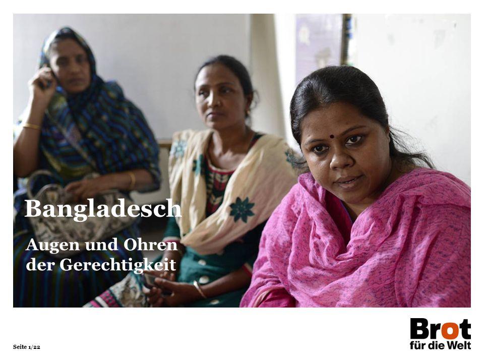Seite 1/22 Augen und Ohren der Gerechtigkeit Bangladesch