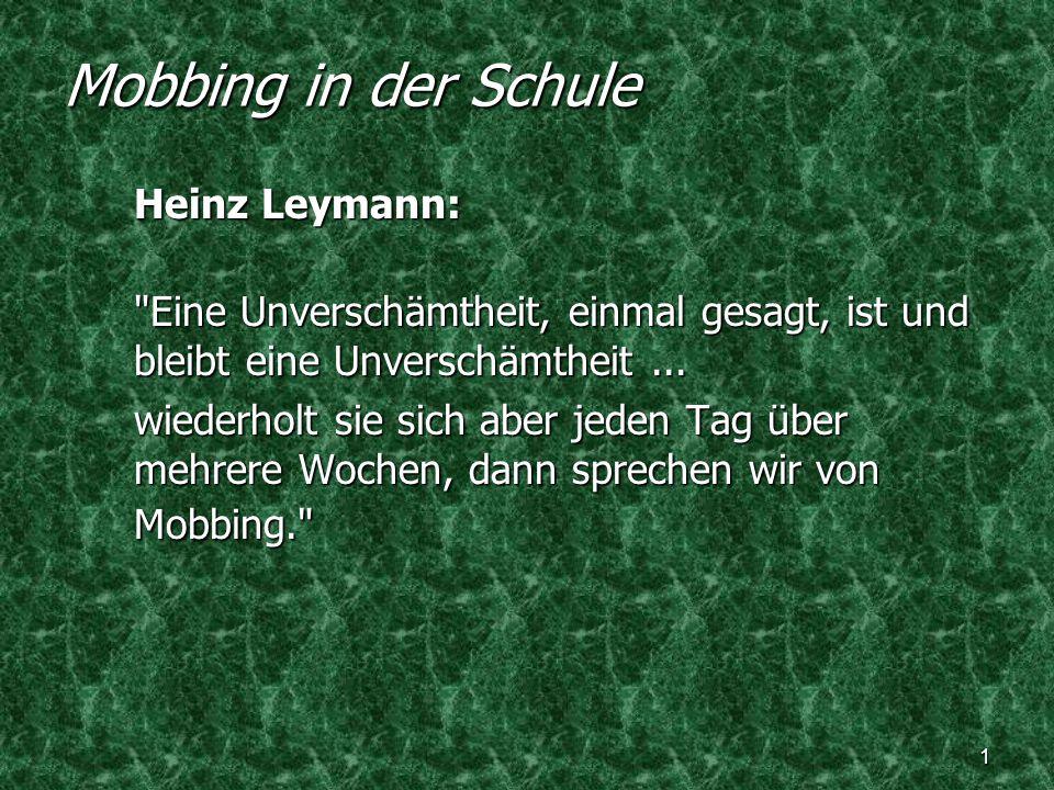 1 Mobbing in der Schule Heinz Leymann: