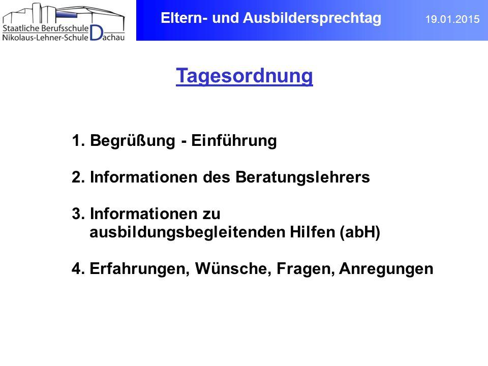 Tagesordnung 1.Begrüßung - Einführung 2.Informationen des Beratungslehrers 3.Informationen zu ausbildungsbegleitenden Hilfen (abH) 4.