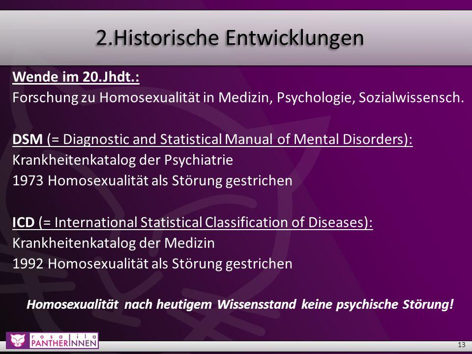 2.Historische Entwicklungen Wende im 20.Jhdt.: Forschung zu Homosexualität in Medizin, Psychologie, Sozialwissensch.