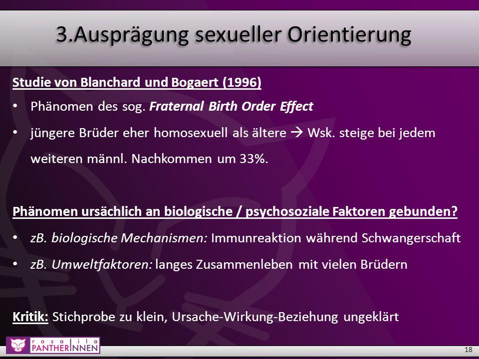 3.Ausprägung sexueller Orientierung Studie von Blanchard und Bogaert (1996) Phänomen des sog.