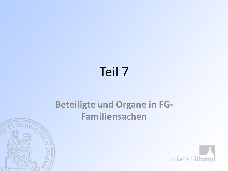 Teil 7 Beteiligte und Organe in FG- Familiensachen 193