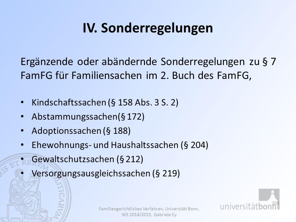 IV. Sonderregelungen Ergänzende oder abändernde Sonderregelungen zu § 7 FamFG für Familiensachen im 2. Buch des FamFG, Kindschaftssachen (§ 158 Abs. 3