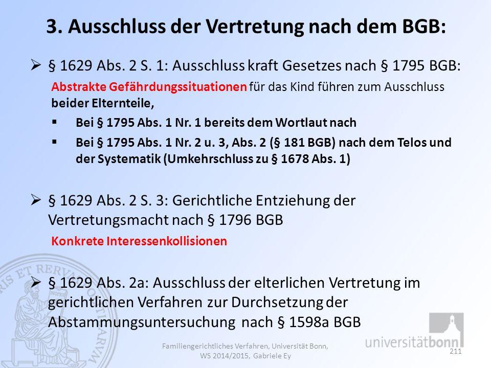 3. Ausschluss der Vertretung nach dem BGB:  § 1629 Abs. 2 S. 1: Ausschluss kraft Gesetzes nach § 1795 BGB: Abstrakte Gefährdungssituationen für das K