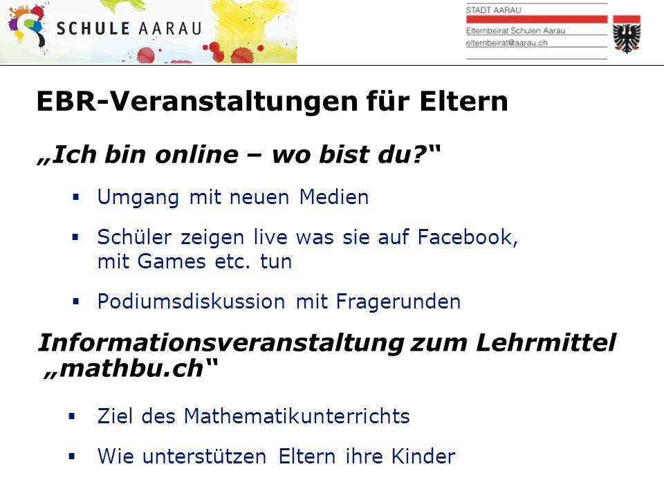 """EBR-Veranstaltungen für Eltern """"Ich bin online – wo bist du?""""  Umgang mit neuen Medien  Schüler zeigen live was sie auf Facebook, mit Games etc. tun"""
