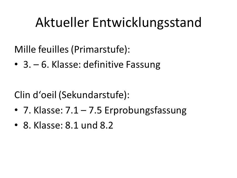 Aktueller Entwicklungsstand Mille feuilles (Primarstufe): 3.
